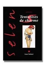Selen tome 9 - Tentatives de charme : Ici, tous les fantasmes sont permis!