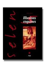 Selen T22 - Illusions coquines : Un univers de charme et d'illusions coquines pour susciter tous les fantasmes.