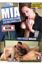 Mia - Initiation d'une demoiselle : Du vrai Sexe amateur version Jacquie et Michel avec Mia, une jeune femme de Dijon extr�mement cochonne.