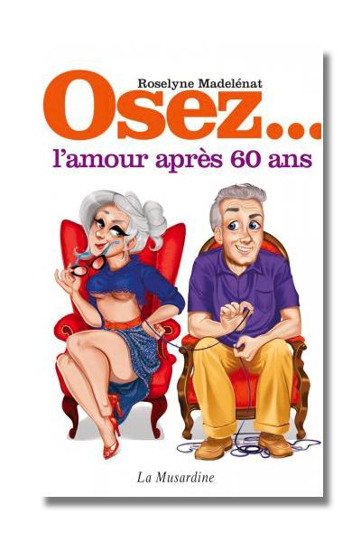 Osez l'amour après 60 ans