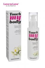 Fluide massage & lubrifiant Touch my body : A la fois un fluide de massage et un lubrifiant intime, par Love to Love.