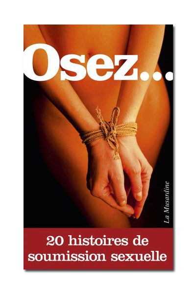 Osez 20 histoires de soumission sexuelle