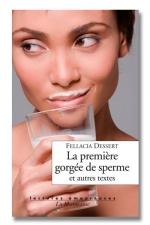 La premi�re gorg�e de sperme et autres textes : 3 histoires �rotiques �crites par des femmes... � lire comme du petit lait.