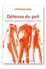 D�fense du poil : Contre la dictature de l'�pilation intime